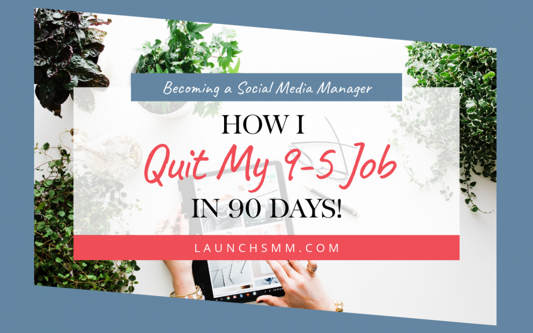 How I Quit My 9 to 5 In 90 Days